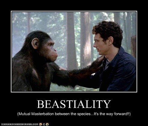 BEASTIALITY (Mutual Masterbation between the species...It's the way forward!!)
