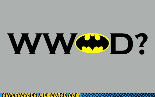 anything batman Random Heroics wwjd - 5740606208