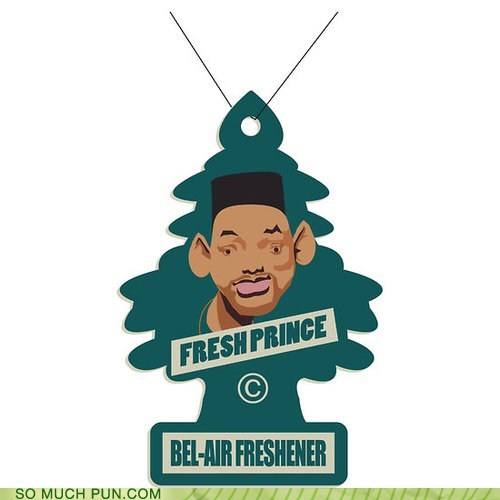 air freshener fresh Hall of Fame homophone suffix the fresh prince of bel-air