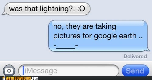 AutocoWrecks,google,google earth,g rated,lightning,sarcasm,texting