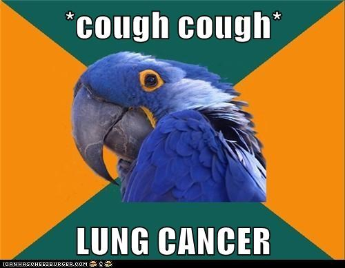 birds,cancer,cough,coughing,hypochondria,lung cancer,paranoid,Paranoid Parrot,parrots,scared