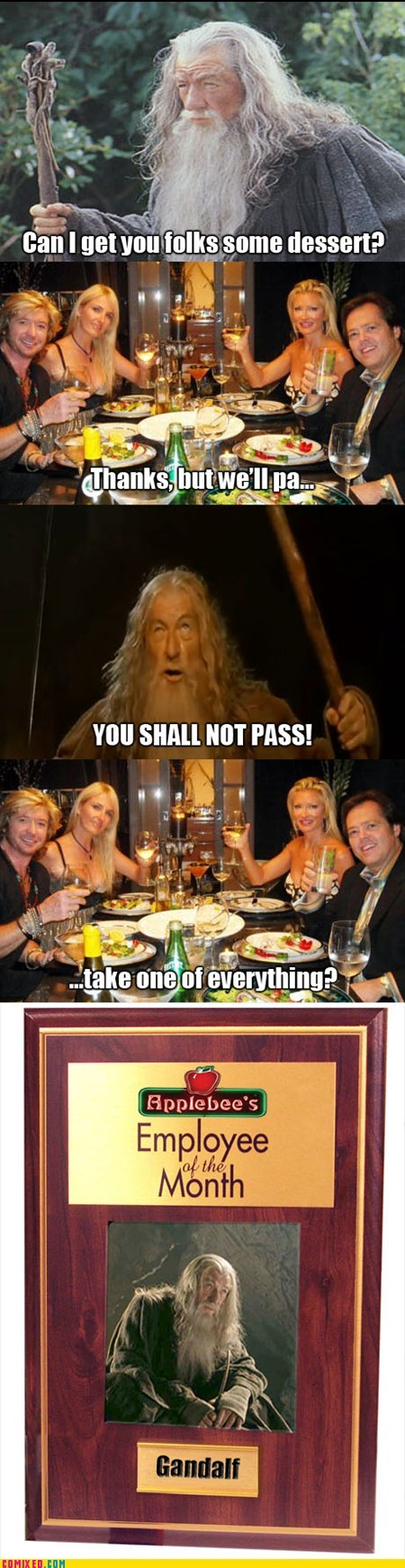 best of week,employee of the month,gandalf,the internets,upsell,you shall not pass