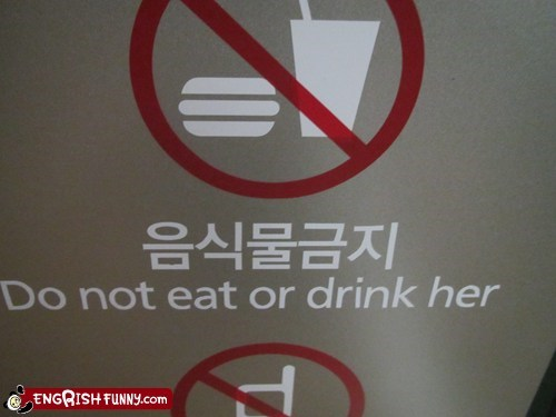 dont-drink-her mistranslated warning sign - 5743911936