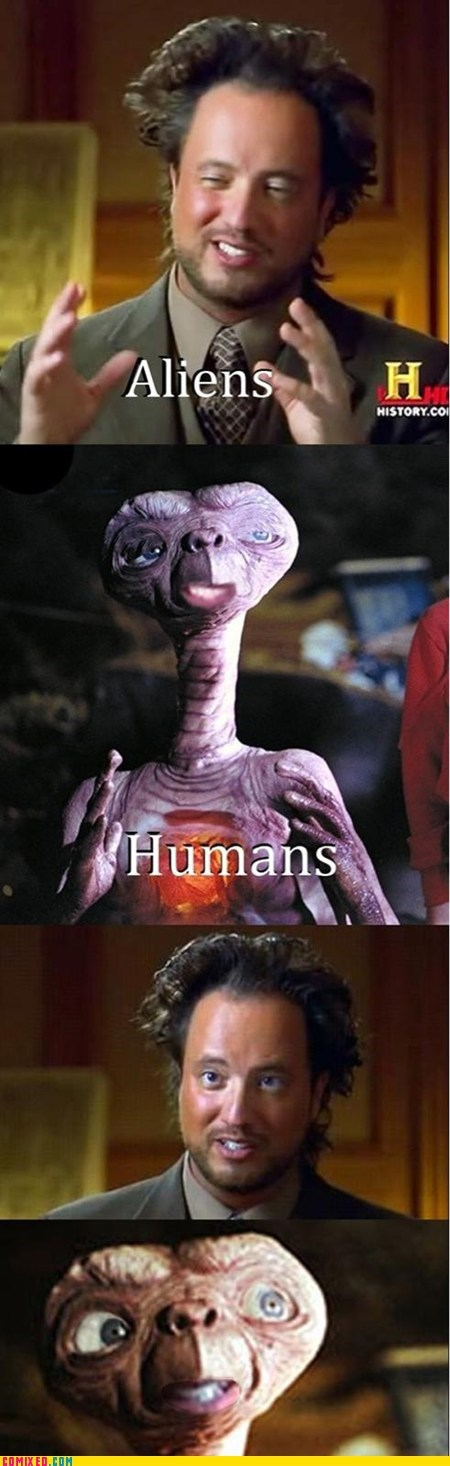 Aliens best of week comic E.T humans meme the internets - 5744099584