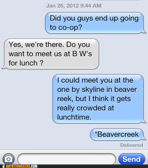 auto correct beaver beaver creek beaver reek co-op creek food lunch reek - 5745428992