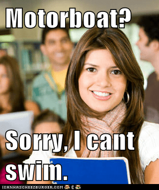 Memes,motorboat,poles,the s word