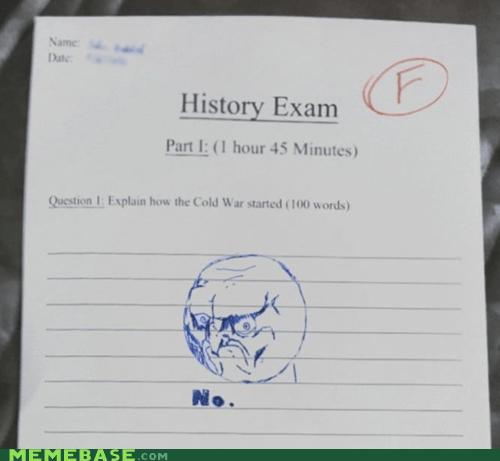 exam f history Memes no social studies - 5747754496