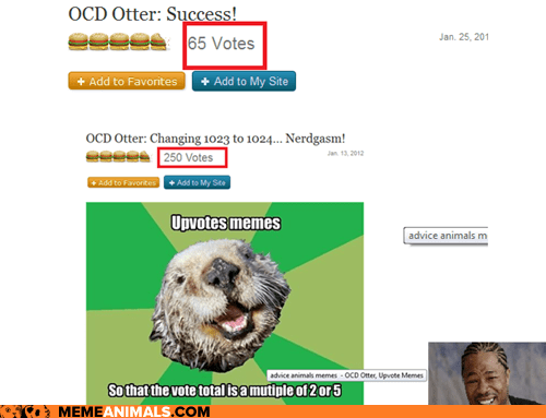 inceptions,multiples,numbers,ocd,OCD Otter,otters,self referential,votes,xhibit,yo dawg
