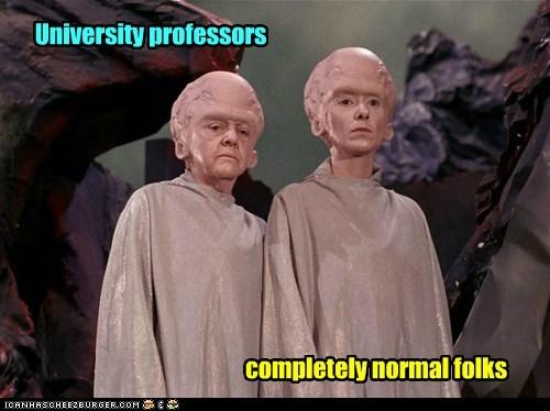 University professors completely normal folks