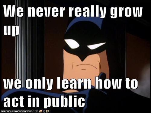 act batman grow up public Super-Lols - 5748118016
