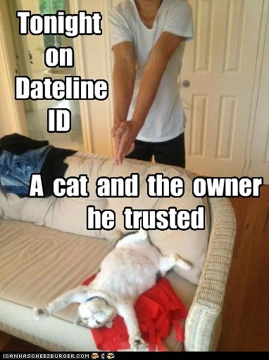 Tonight on Dateline ID A cat and the owner he trusted