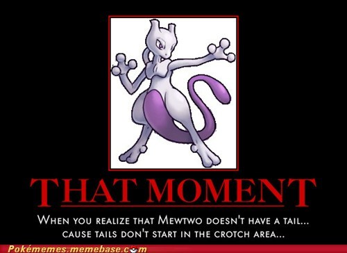 best of week Memes mewtwo no no tubes that moment very demotivational - 5749214976
