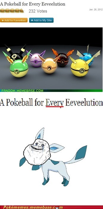 eeveelutions,forever alone,glaceon,Memes,pokeball
