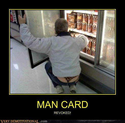 hilarious,man card,revoked,thong