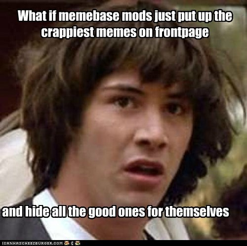 conspiracy keanu,eels,frontpage,mods,the worst