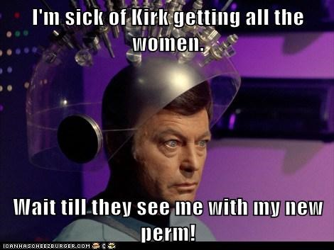 Captain Kirk,DeForest Kelley,hair,McCoy,perm,sick,Star Trek,women