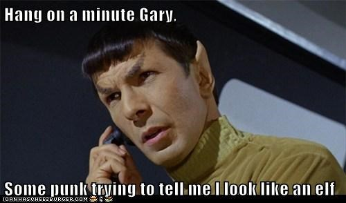 elf gary hang on Leonard Nimoy punk Spock Star Trek tell