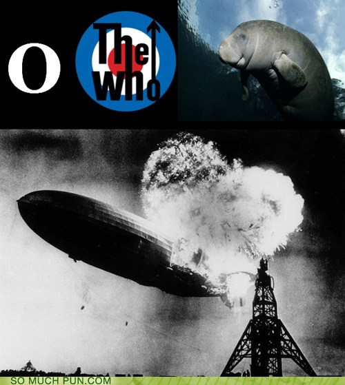 double meaning,hindenburg,homophones,literalism,manatee,o,oh the humanity,quote,the who