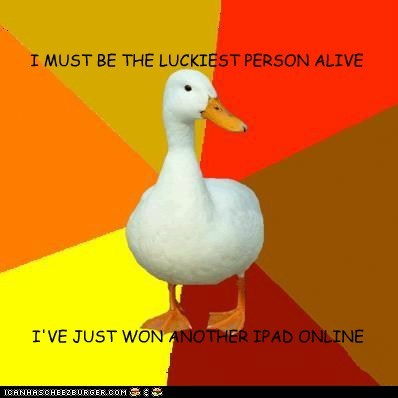 ads,birds,contests,ducks,dumbs,ipads,lucky,online,spam,Technologically Impaired Duck,the internet