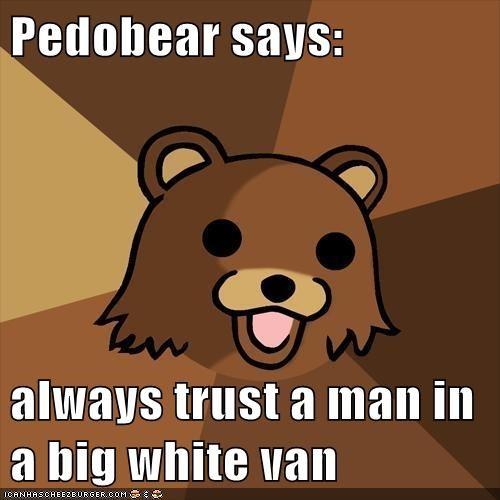 f359859e54 ... always trust a man in a big white van. Share. Tweet. WhatsApp. Pin It.  Email. Cheezburger Image 5753574656
