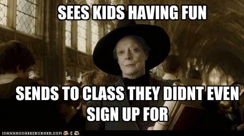 class,fun,Harry Potter,maggie smith,professor mcgonagall,sees,unhelpful highschool teacher
