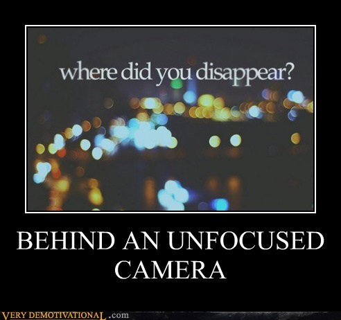 camera disappear hilarious unfocused - 5755150592