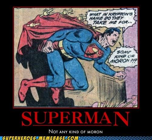 moron Super-Lols superman wtf - 5756201216