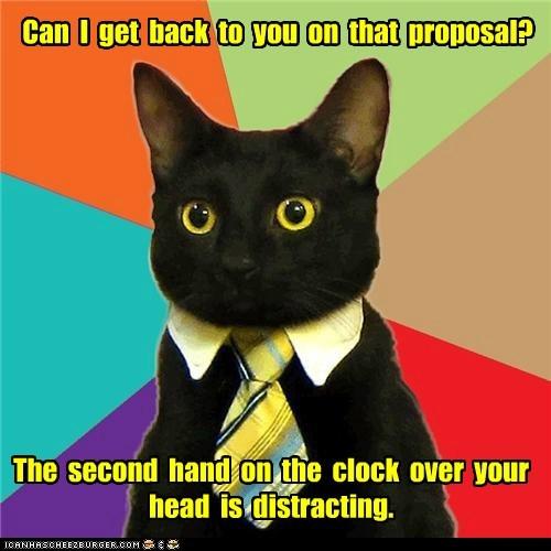 business Business Cat Cats clocks distracting hands proposals work - 5757110272
