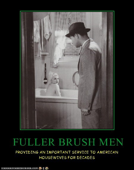FULLER BRUSH MEN PROVIDING AN IMPORTANT SERVICE TO AMERICAN HOUSEWIVES FOR DECADES