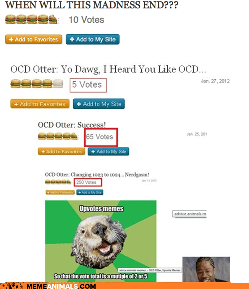 ocd,OCD Otter,otters,self referential,upvotes,votes,voting,yo dawg