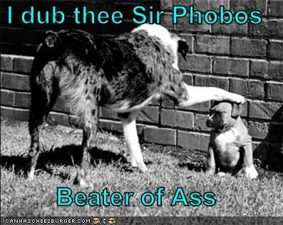 Sir phobos beater of ass