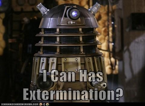 dalek,doctor who,Exterminate,happy cat,i can has,I Can Has Cheezburger