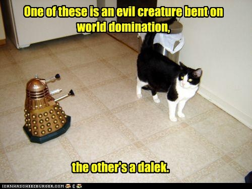 One of these is an evil creature bent on world domination, the other's a dalek.