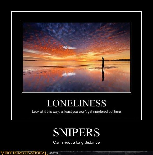 hilarious lonely long distance sniper