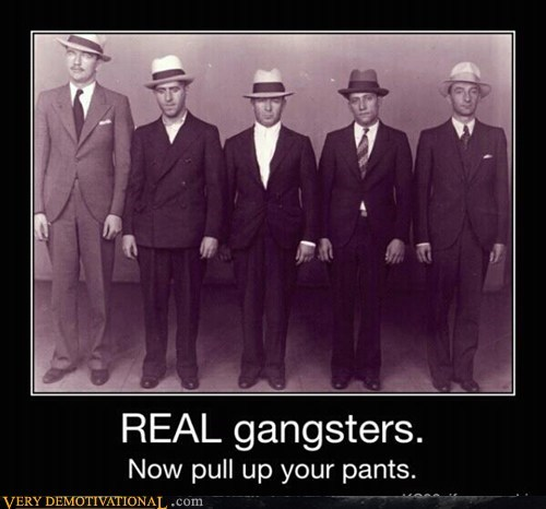are jerks,gangsters,hilarious,real,white people