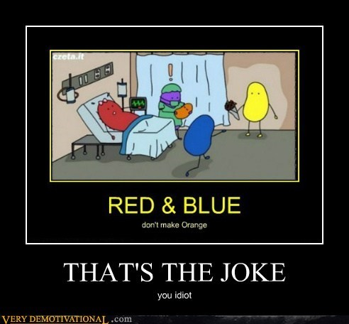 colors idiots joke wtf - 5764263424