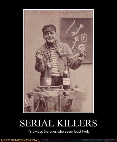 creepy least likely serial killers Terrifying wtf - 5764445184