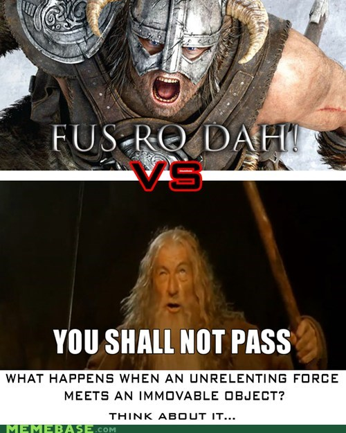 fantasy,fus ro dah,Lord of the Rings,Memes,physics,Skyrim,you shall not pass