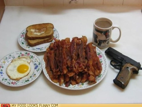 bacon,breakfast,coffee,egg,gun,meal,threat,toast,weapon