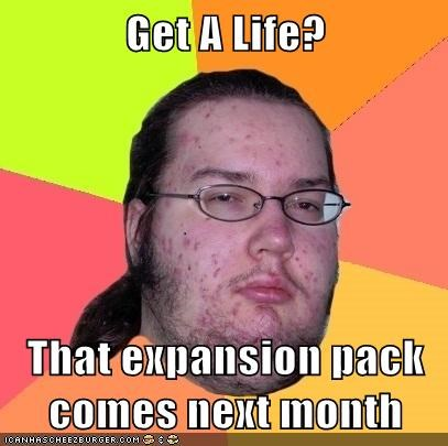 butthurt expansion pack life Memes second life