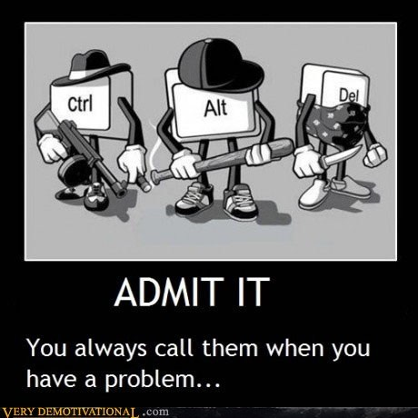 admit,alt,ctrl,del,hilarious,problem