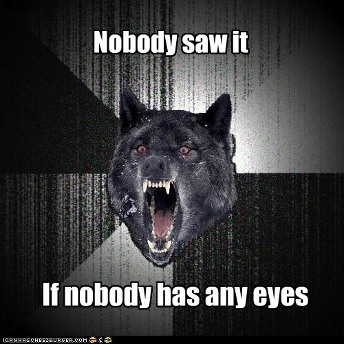 didnt-see-it eyeless eyes insane Insanity Wolf seeing wolves - 5768457728