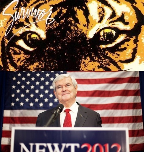 2012 Presidential Race,Eye Of Newt,eye of the tiger,newt gingrich,Rude Music,survivor