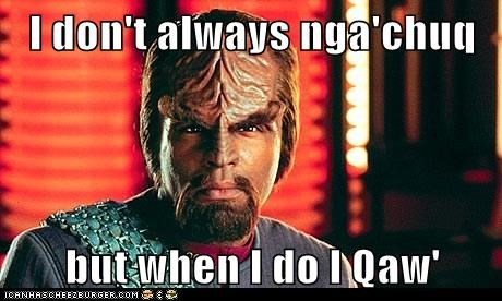 i dont always klingon language michale dorn Star Trek the most interesting man in the world Worf