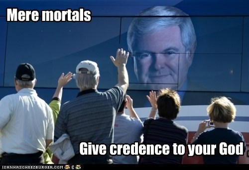 Mere mortals Give credence to your God