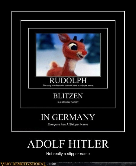 ADOLF HITLER Not really a stipper name