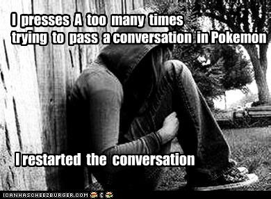 conversation,emolulz,First World Problems,Pokémon,story