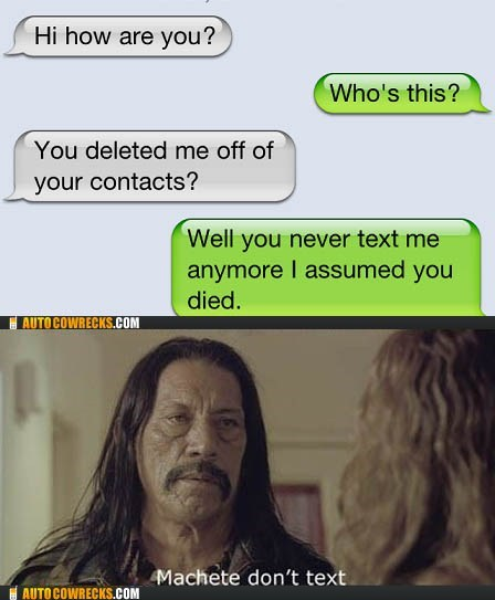 contacts,Death,died,machete,machete-dont-text