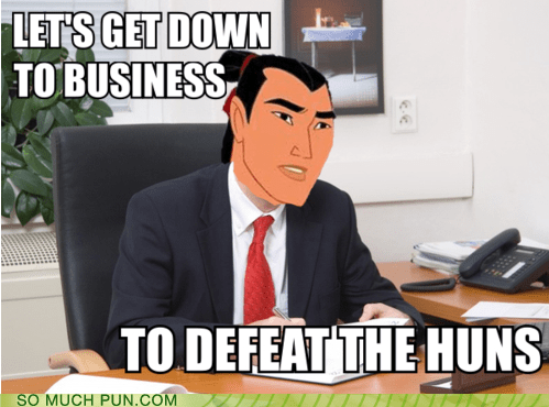 business disney Hall of Fame ill-make-a-man-out-of-you lyrics meme mulan song pun - 5773858560