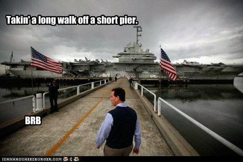 Takin' a long walk off a short pier. BRB